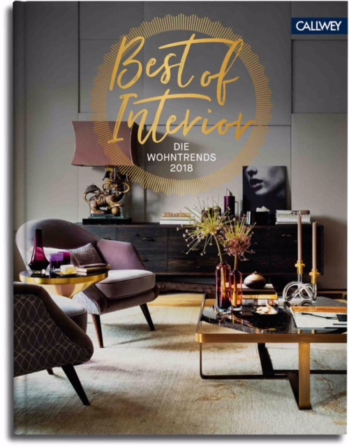 Best of Interior – die Wohntrends 2018 – STUBENBLOG